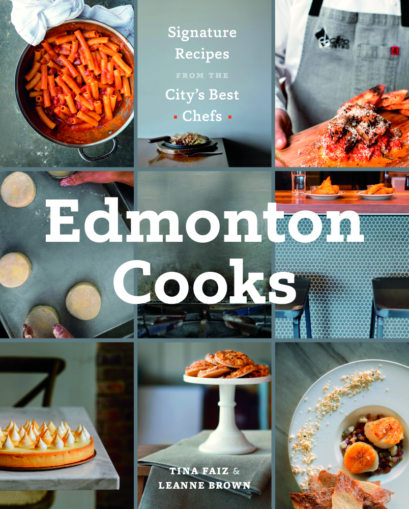 Edmonton Cooks by Leanne Brown and Tina Faiz