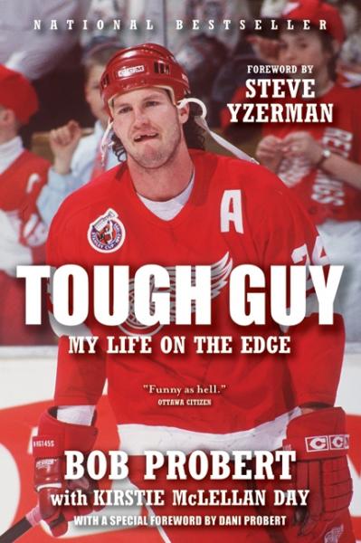 Tough Guy by Bob Probert and Kirstie McLellan Day