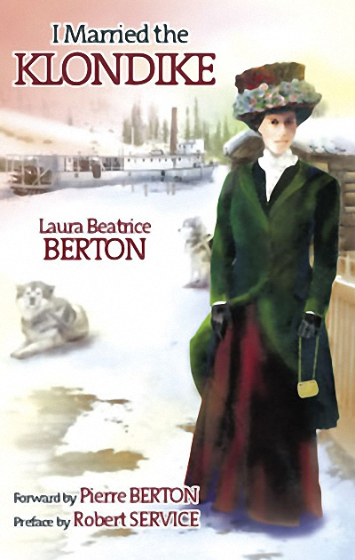 I Married the Klondike by Laura Beatrice Berton