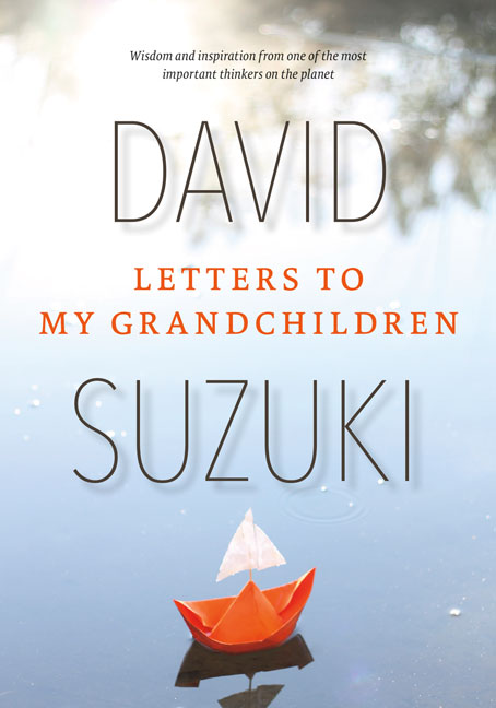 Letters to my Grandchildren by David Suzuki