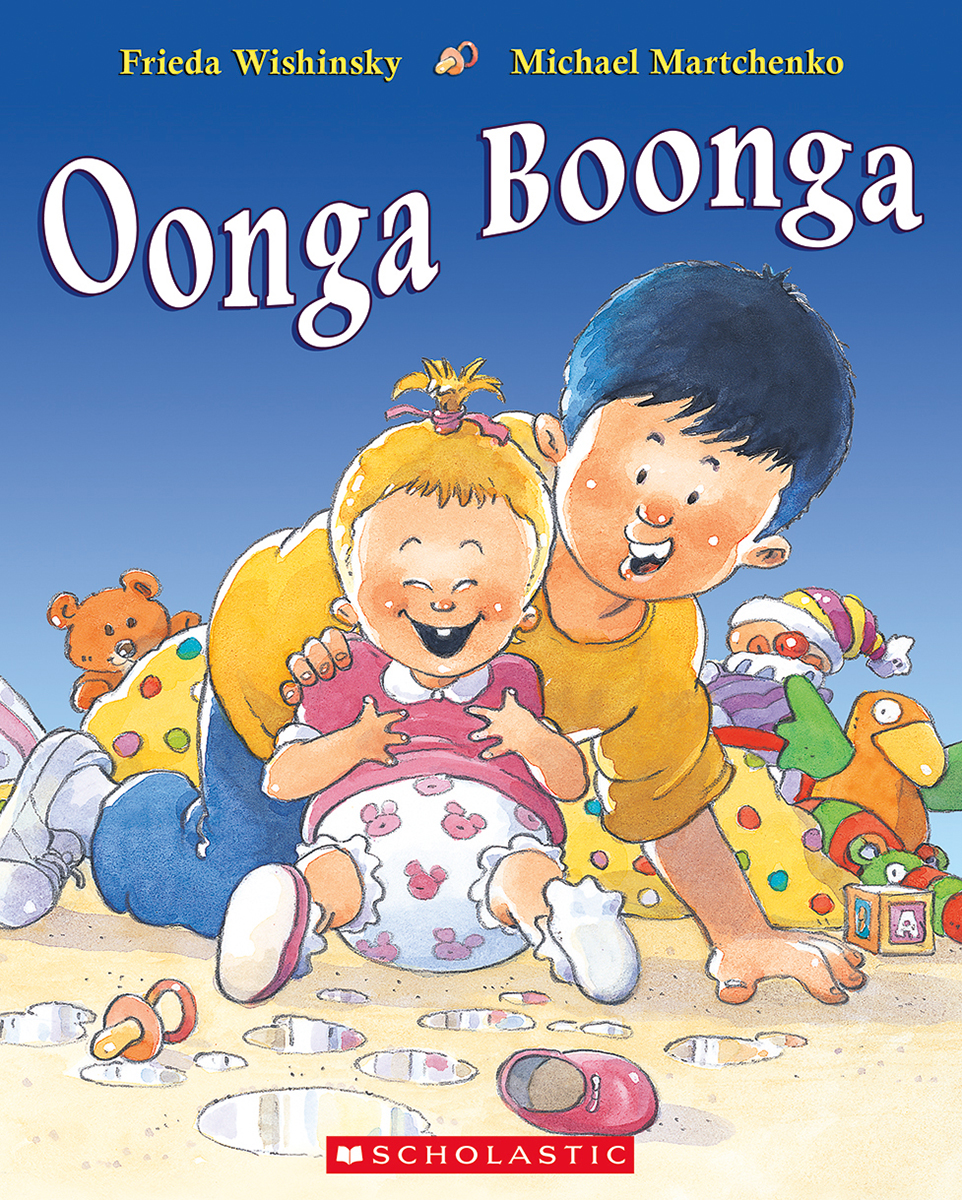 Oonga Boonga by Frieda Wishinsky, illustrated by Michael Martchenko