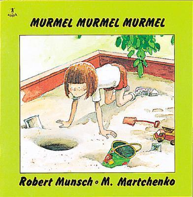 Murmel, Murmel, Murmel by Robert Munsch, illustrated by Michael Martchenko
