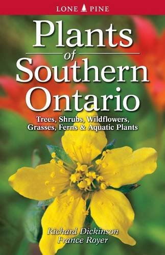 Plants of Southern Ontario by Richard Dickinson and France Royer