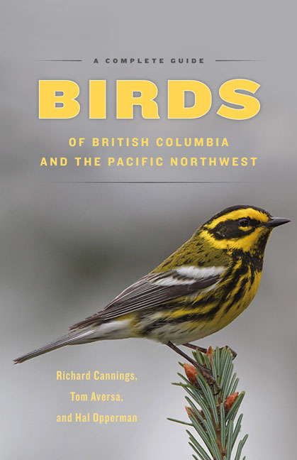 Birds of British Columbia and the Pacific Northwest by Tom Aversa, Hal Opperman, and Richard Cannings