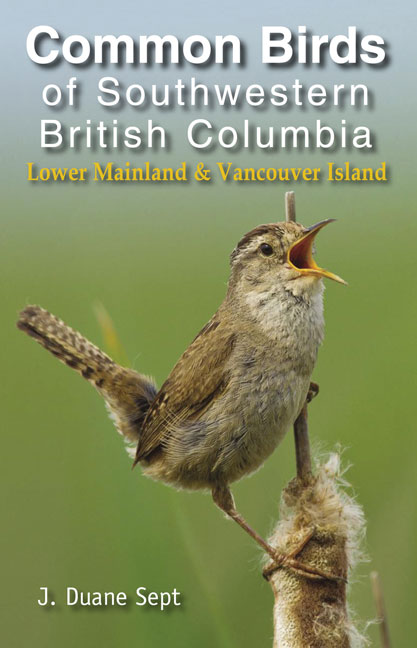 Common Birds of Southwestern British Columbia by J. Duane Sept