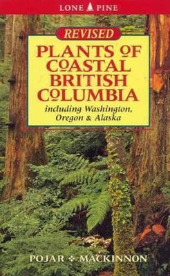 Plants of Coastal British Columbia by Jim Pojar and Andy MacKinnon