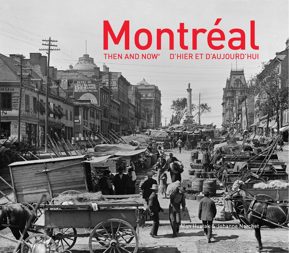 Montréal by Alan Hustak and Johanne Norchet