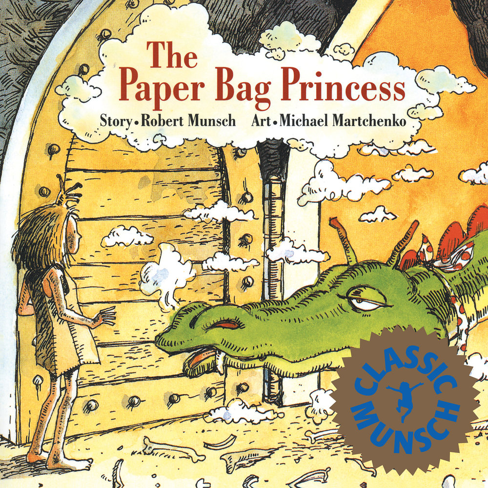 The Paper Bag Princess written by Robert Munsch, illustrated by Michael Martchenko