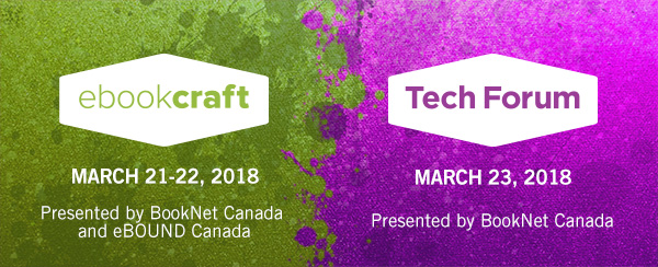 ebookcraft, March 21 to 22, 2018. Tech Forum, March 23, 2018.