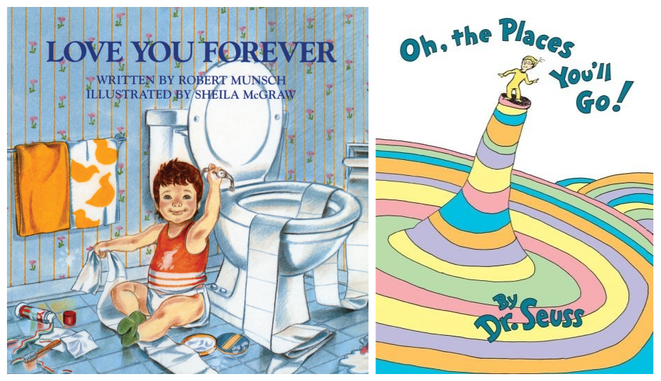 Cover images for Love You Forever and Oh, the Places You'll Go.