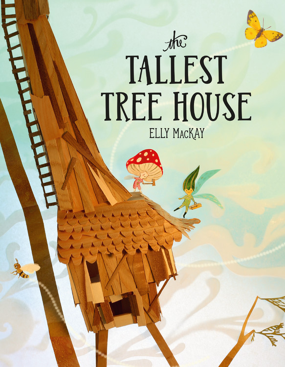 The Tallest Tree House by Elly MacKay