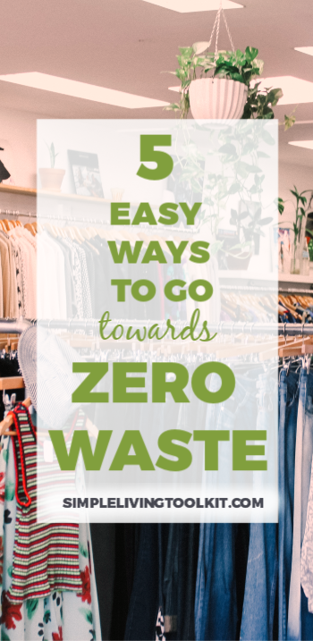 Five Easy Ways to Go Towards Zero Waste — Simple Living Toolkit