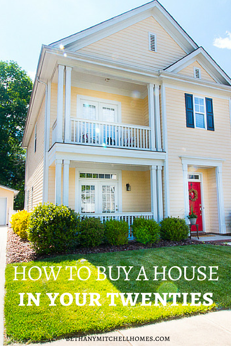 Bethany Mitchell Homes: How to Buy a House in Your 20s / She also helps you find a great Realtor in your area!