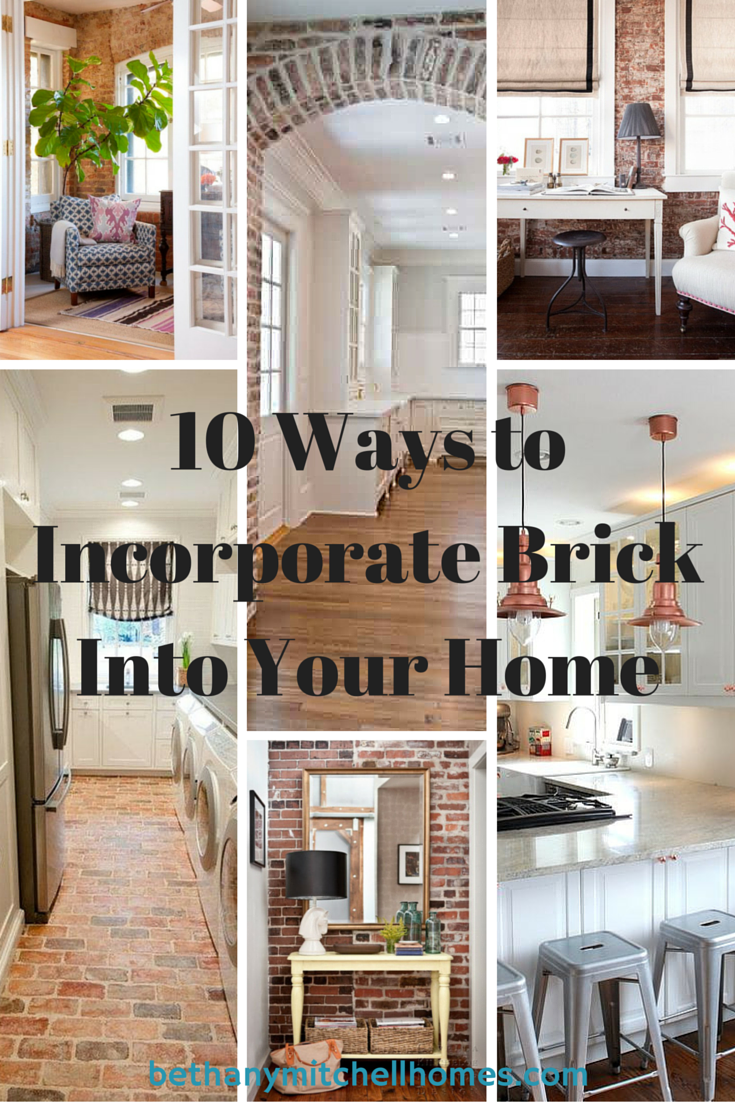 Bethany Mitchell Homes: 10 Ways to Incorporate Exposed Brick Into Your Home