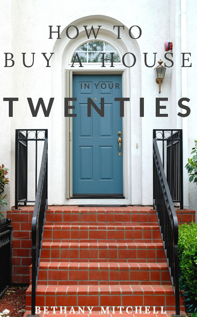 Bethany Mitchell Homes: How To Buy A House In Your Twenties