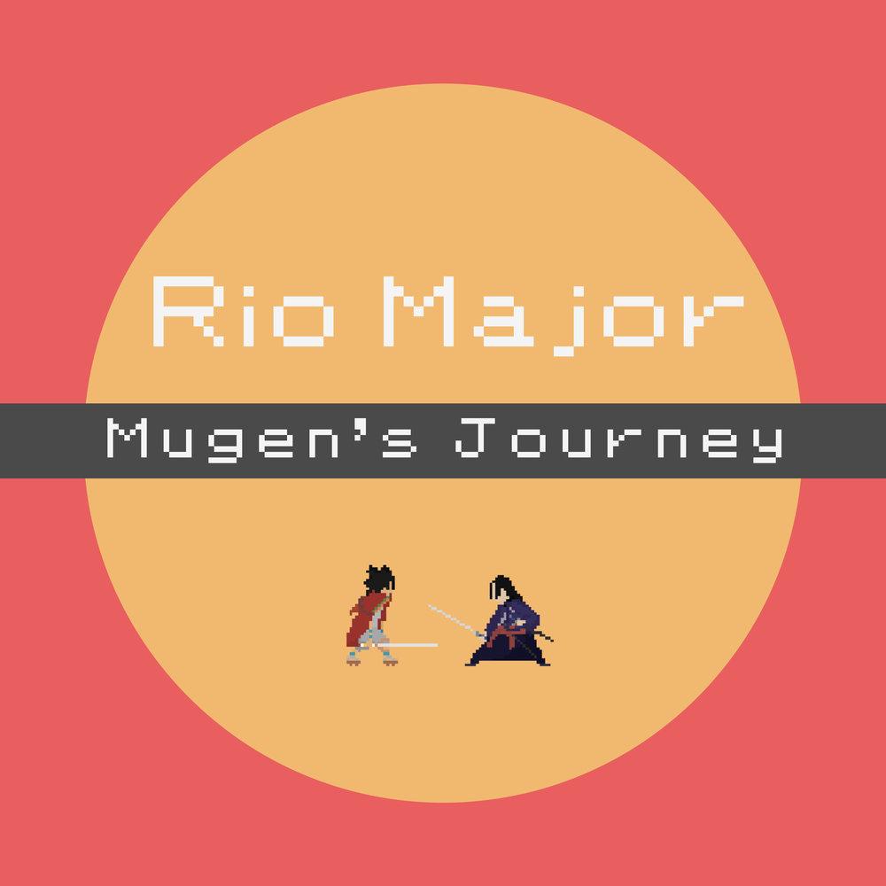 Rio Major - Mugen's Journey - Single - March 2018