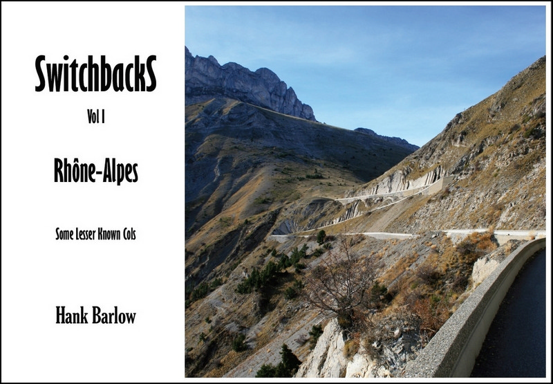 Switchbacks, Vol. 1 Hank Barlow's excellent book about lesser-known cols and climbs in Europe. A favorite!