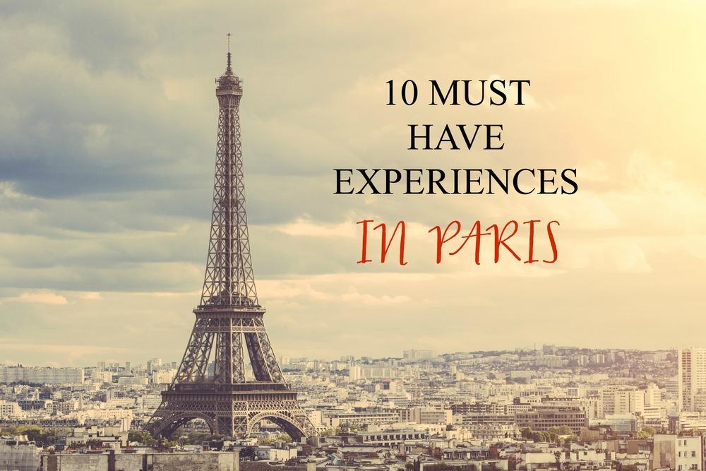 10 MUST HAVE EXPERIENCES IN PARIS.JPG