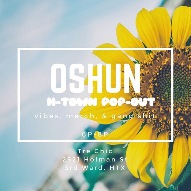 @OSHUN Meet & Greet/ Pop Up is going down today from 6p-8p at @trechichtx! 2521 Holman St. Swing thru to get some Merch and kick it with the 🌻Sunflower Squad🌻! Vibes by: @lifebeginsatmidnight #3rdward #houston #sundayinhouston #oshun🌻