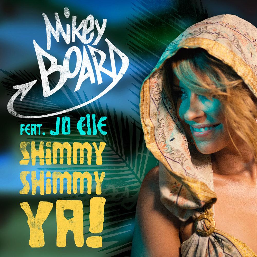 SHIMMY SHIMMY YA! Mikey Board feat. Jo Elle - Single - 2016SHOP