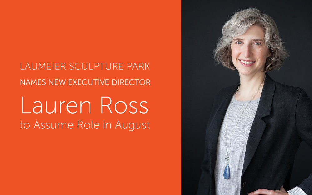 "LAUMEIER SCULPTURE PARK NAMES NEW EXECUTIVE DIRECTOR  After an extensive nationwide search, Laumeier Sculpture Park has named Lauren Ross, previously the curator of Virginia Commonwealth University's Institute for Contemporary Art and curator/director of arts programs at New York City High Line, as its new executive director. Ross will assume her new role at the St. Louis County Park in August.        ""We are thrilled to welcome Lauren Ross as our new executive director,"" said Matt Harvey, Laumeier's board president. ""With her background as a curator, educator, strategic planner and fundraiser, Lauren will guide Laumeier Sculpture Park as we enter our fifth decade of nurturing the community through Art and Nature.""        Ross comes to St. Louis from Richmond, Virginia, where she served as the inaugural curator and a faculty member of Virginia Commonwealth University's Institute for Contemporary Art (ICA) from 2014 to 2017. As part of the senior leadership team at the ICA she helped conceptualize and establish the identity, infrastructure, and protocols necessary for a nascent institution, participated in staff recruitment and selection, planned exhibitions and programs, and organized a wide range of exhibitions, public programs, and visiting artists to build interest and awareness.        ""I am thrilled to be leading Laumeier Sculpture Park, an institution with a 40-year history, into the next chapter of its existence,"" Ross said. ""With its impressive collection, stunning grounds, and wonderful facilities, Laumeier is uniquely positioned to explore the intersections between art, culture, nature, health, education, and public space. I look forward to exploring these possibilities in concert with artists, community partners, and visitors.""        Previously, Ross served as the Nancy E. Meinig Curator of Modern and Contemporary Art at the Philbrook Museum of Art in Tulsa from 2011 to 2014 and the Donald R. Mullen, Jr. Curator and Director of Arts Programs, for the   Friends of the High Line in New York City from 2009 to 2011. Over the past two decades, she has curated numerous exhibitions and public art projects, and has published more than three dozen catalogs, essays, features and reviews on modern and contemporary art.        At Laumeier, Ross will be responsible for engaging diverse audiences and advancing the Park's position as a leading cultural institution within the St. Louis region and nationally among outdoor sculpture parks. She will steward the Park's facilities, sculpture grounds, and other resources, overseeing the art collection, exhibitions, educational programs and collaborative partnerships, as well as serving as the lead fundraiser responsible for cultivating donor relationships, securing financial grants, and seeking other revenue streams to strengthen Laumeier's financial position and long-term sustainability. In addition, she will help forge a new vision of how Laumeier can play a significant role locally and nationally in advancing public debate and providing meaningful learning experiences and encounters in the area of the human culture-nature relationship.        Ross holds a bachelor's degree from Cornell University, a master of arts degree in the History of Art from Hunter College at the City University of New York, and worked towards a doctor of philosophy in the History of Art at the Graduate School and University Center at the   City University of New York. She also completed a Certificate of Nonprofit Management at Duke University earlier this year.   Learn More"