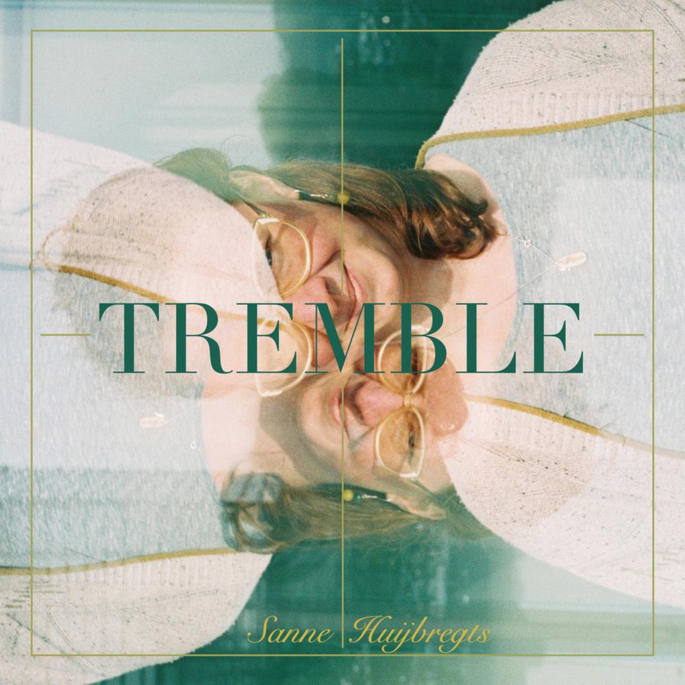 Tremble (Home Production) Sanne Huijbregts Pat Cleaver