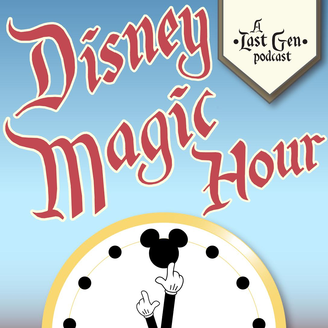 Disney Magic Hour Podcast - LASTGEN PODCAST