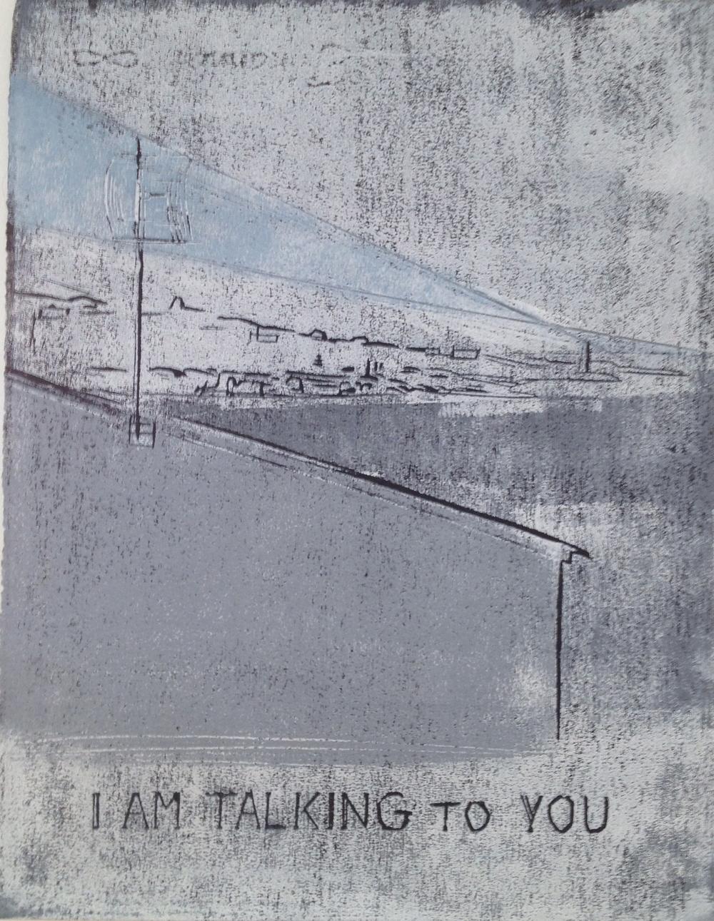 "I am talking to you. Woodcut, 10"" x 13"""
