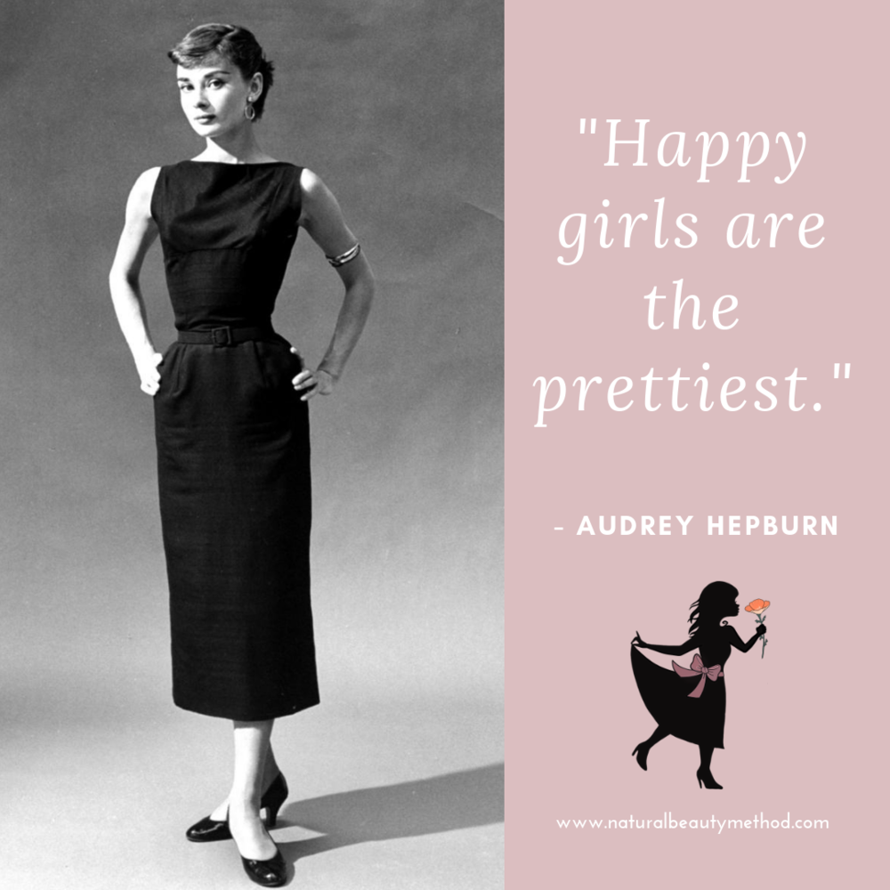 "Audrey Hepburn ""Happy Girls are the prettiest."""