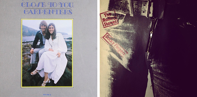 LEFT:  Close To You  (1970) Art Direction: Tom Wilkes. Photography: Kessel/Brehm Photography. RIGHT: The Rolling Stones:  Sticky Fingers (1971) Art Direction: Craig Braun. Photography: Billy Name.