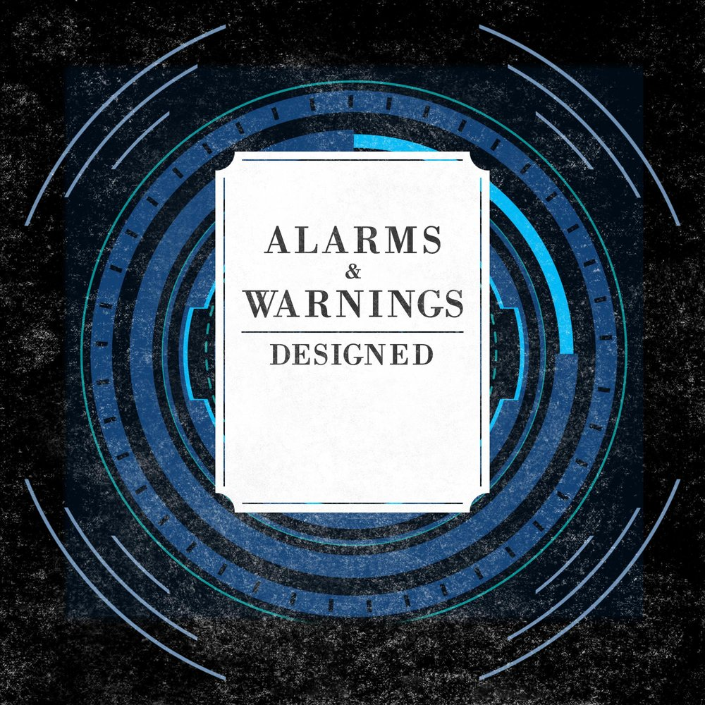 Alarms & Warnings Designed by Alexander Gastrell (January 2019)