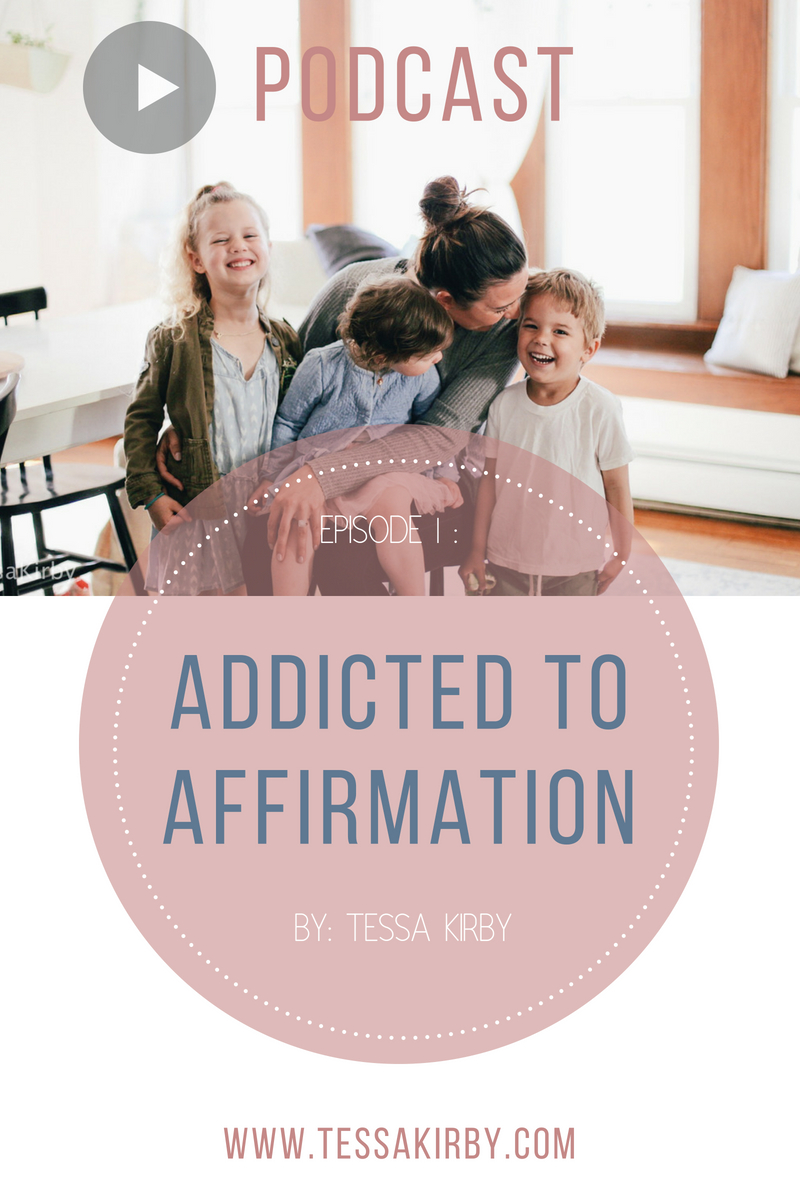 Episode 1: Addicted To Affirmation