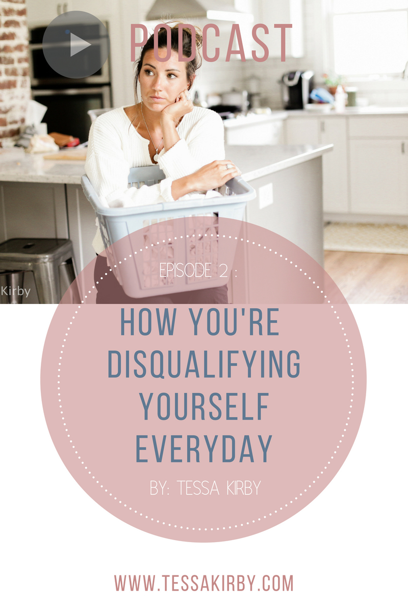Episode 2: How You're Disqualifying Yourself Everyday