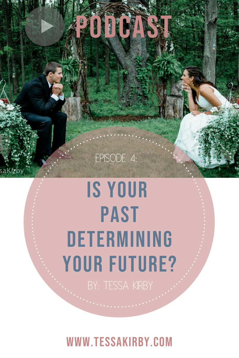 Is Your Past Determining Your Future