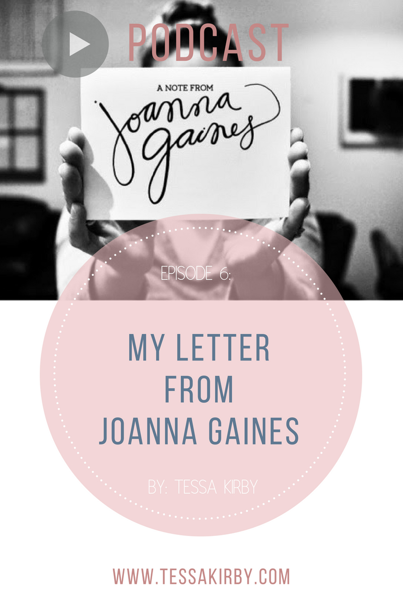 Ep. 6: My Letter From Joanna Gaines