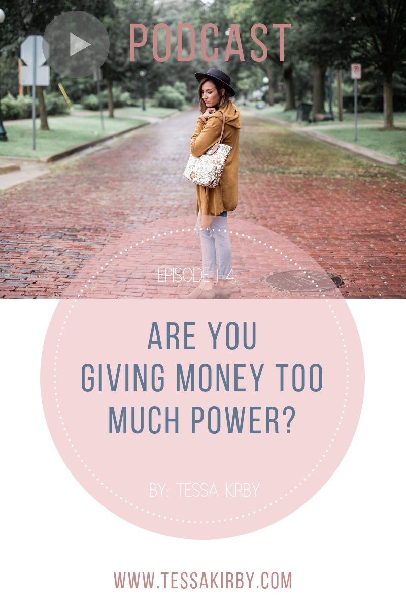Ep 14: Are You Giving Money Too Much Power?