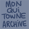 The Mon Qui Towne Archive