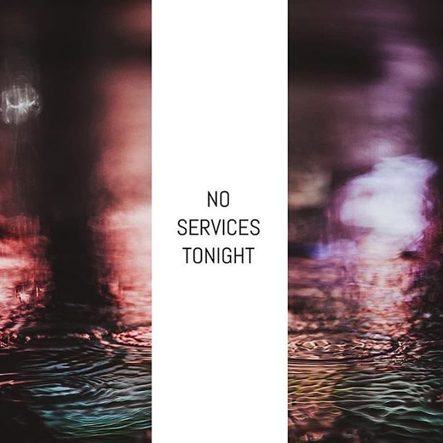 No Services tonight! We'll see you guys on Sunday!