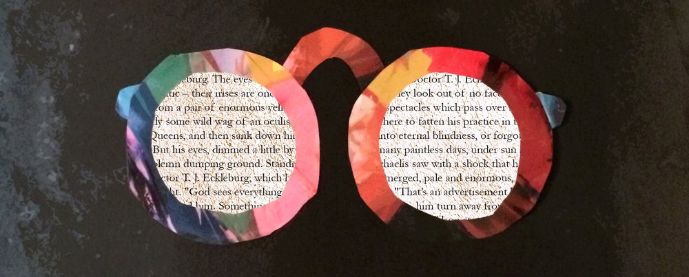 "Detail shot of ""The Great Gatsby"" cover showing a passage from the novel describing the symbolic god-like eyes of Doctor T.J. Eckleburg encased within a collaged pair of glasses."
