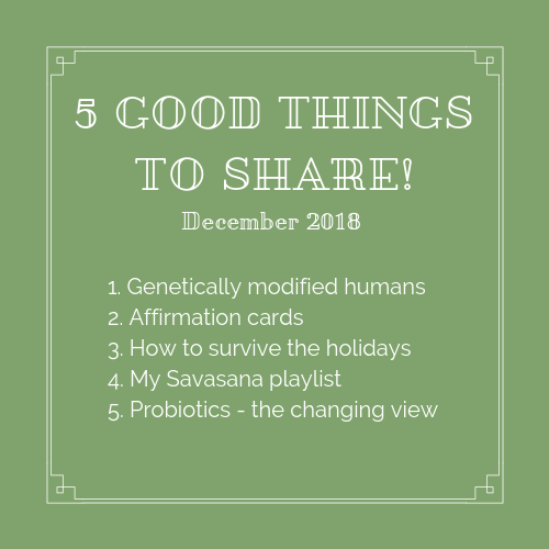 5 GOOD THINGS TO SHARE! December 2018