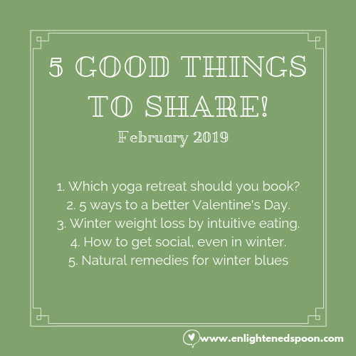 5 GOOD THINGS TO SHARE! February 2019