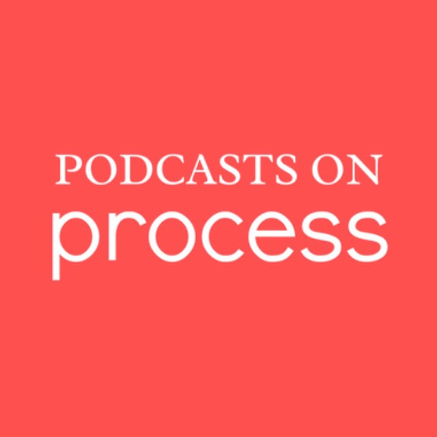 Podcasts on Process - podcasts on process