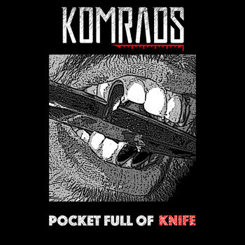 Komrads - Pocket Full of Knife
