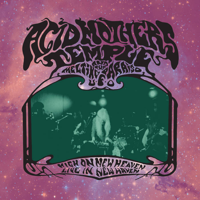 Acid Mothers Temple - High on New Heaven, Live in New Haven