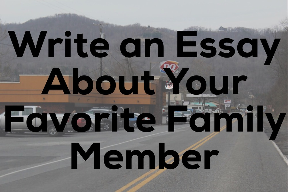 write an essay about your favorite family member kate imbach kate imbach