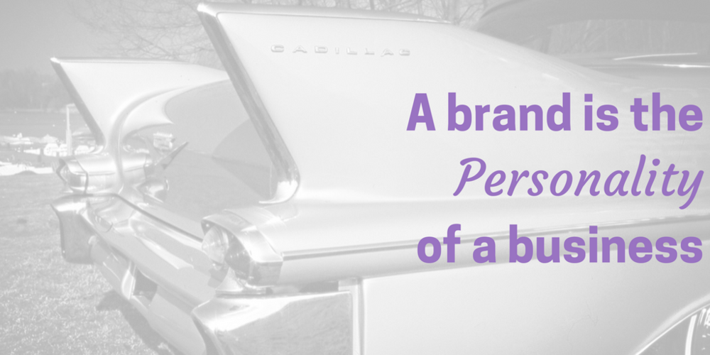 A brand is the personality of a business