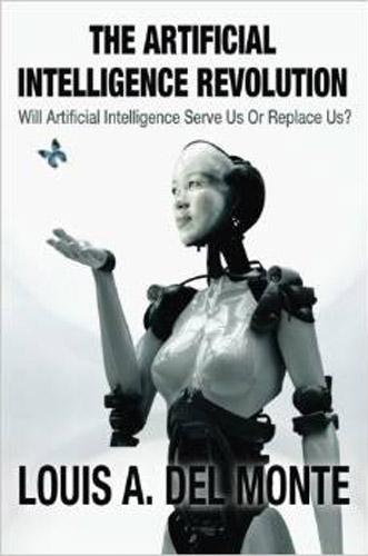 The Artificial Intelligence Revolution: Will Artificial Intelligence Serve Us Or Replace Us?