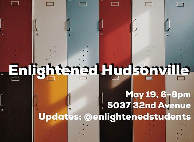 ▪️MAY 19 @ HUDSONVILLE ▪️ #enlightenedstudents #enlightenedhudsonville