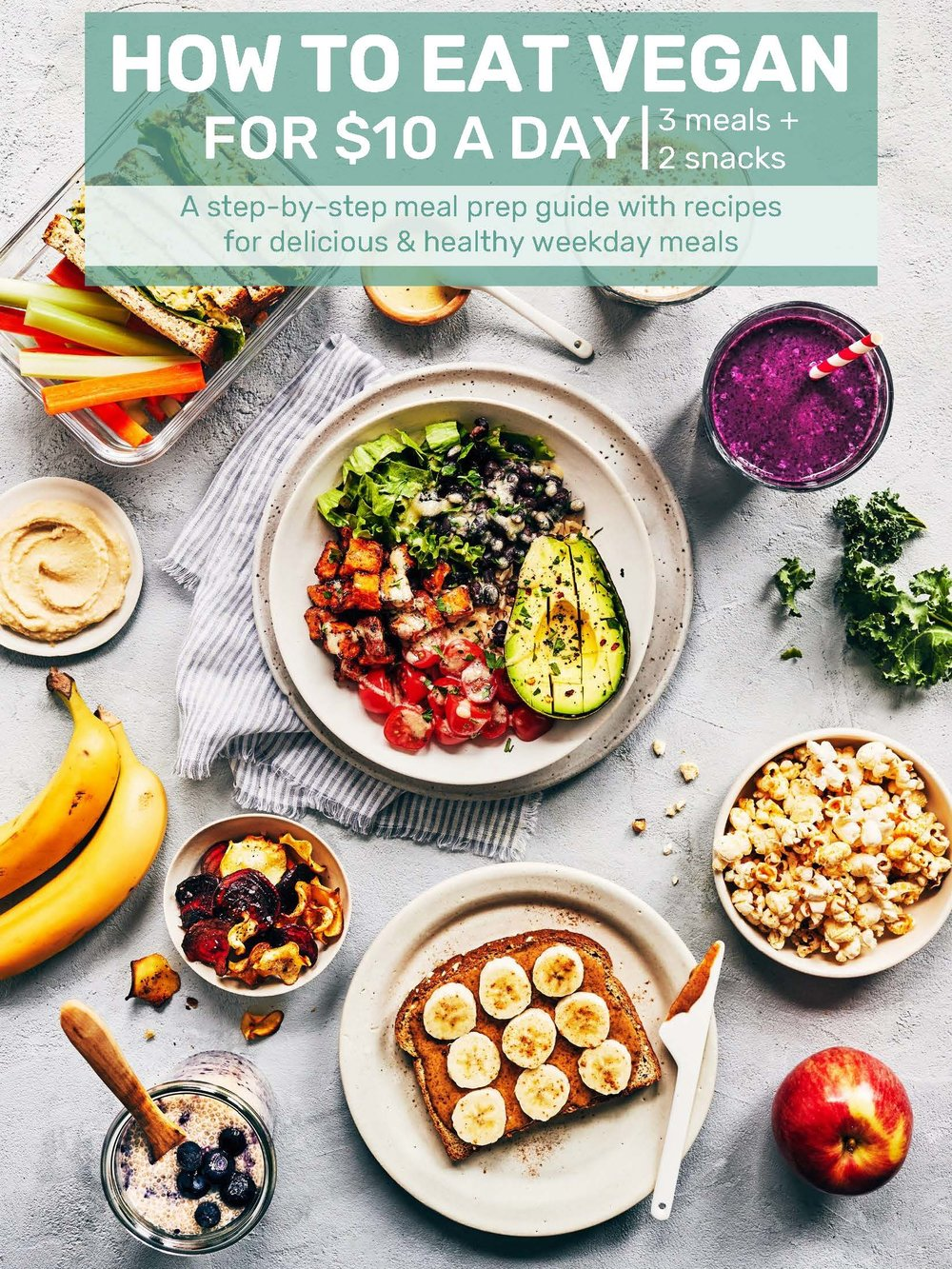 Evergreen Kitchen's Meal Prep Guide - How to Eat Vegan for $10 A Day