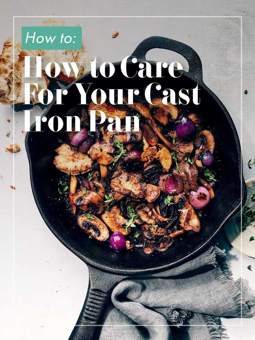 How to Take Care of your Cast Iron Pan | Evergreen Kitchen | Skillet & Mushrooms